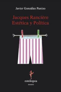 JACQUES RANCIÈRE: ESTÉTICA Y POLÍTICA: portada