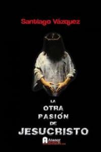 La otra pasión de Jesucristo: portada
