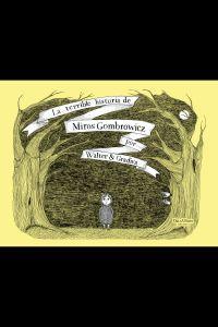 La terrible historia de Miros Gombrowicz: portada