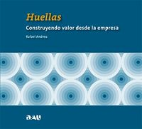 HUELLAS. CONSTRUYENDO VALOR DESDE LA EMPRESA: portada