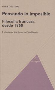 Pensando lo imposible. Filosofía francesa desde 1960: portada
