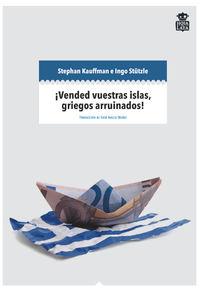 ¡Vended vuestras islas, griegos arruinados!: portada
