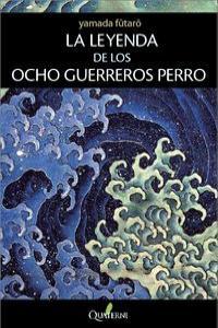 LA LEYENDA DE LOS OCHO GUERREROS PERRO: portada
