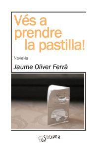 VÉS A PRENDRE LA PASTILLA!: portada