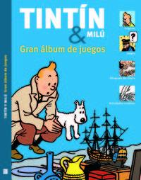 TINTIN Y MILU GRAN ALBUM DE JUEGOS: portada