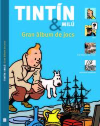 TINTIN I MILU GRAN ALBUM DE JOCS - CAT: portada