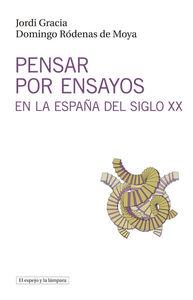 Pensar por ensayos en la Espa�a del siglo XX: portada