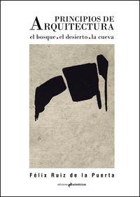 PRINCIPIOS DE ARQUITECTURA. LA CUEVA. EL BOSQUE. EL DESIERTO: portada