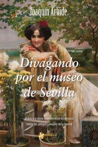 Divagando por el Museo de Sevilla: portada