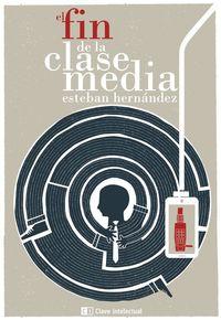 El fin de la clase media 2ª edición: portada