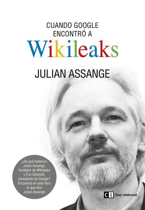 Cuando google encontró a Wikileaks: portada