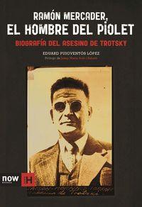 RAMON MERCADER, EL HOMBRE DEL PIOLET: portada