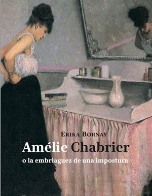 AMELIE CHABRIER O LA EMBRIAGUEZ DE UNA IMPOSTURA: portada