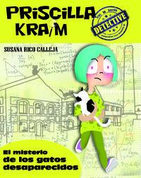 PRISCILLA KRAIM 2. EL MISTERIO DE LOS GATOS DESAPARECIDOS: portada