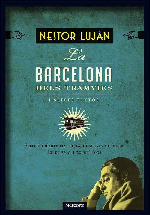Barcelona dels tramvies i altres textos, la: portada