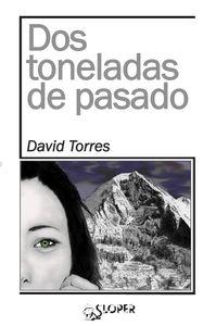 DOS TONELADAS DE PASADO: portada