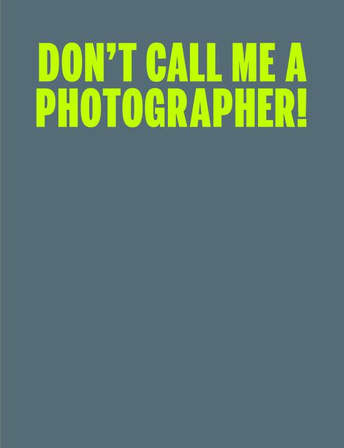 C Photo 10: Don't Call Me a Photographer: portada