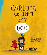Carlota Wouldn't Say Boo: portada