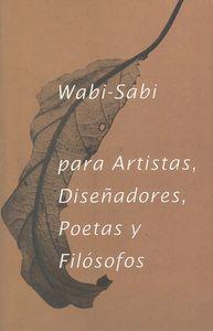 WABI-SABI PARA ARTISTAS, DISEÑADORES, POETAS Y FILOSOFOS: portada