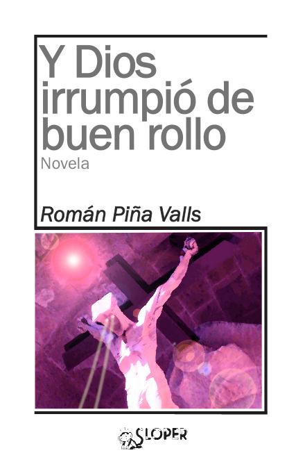 Y DIOS IRRUMPIÓ DE BUEN ROLLO: portada