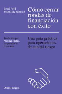 CóMO CERRAR RONDAS DE FINANCIACIóN CON éXITO: portada