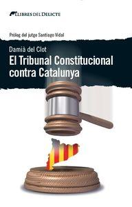 El Tribunal Constitucional contra Catalunya: portada