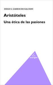 Aristoteles. Una ética de las pasiones: portada