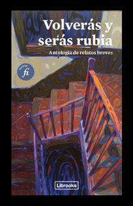 VOLVERÁS Y SERÁS RUBIA: portada