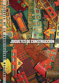 Juguetes de construcción. Escuela de la arquitectura moderna: portada