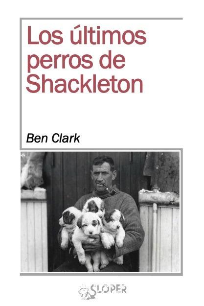 LOS ÚLTIMOS PERROS DE SHACKLETON: portada