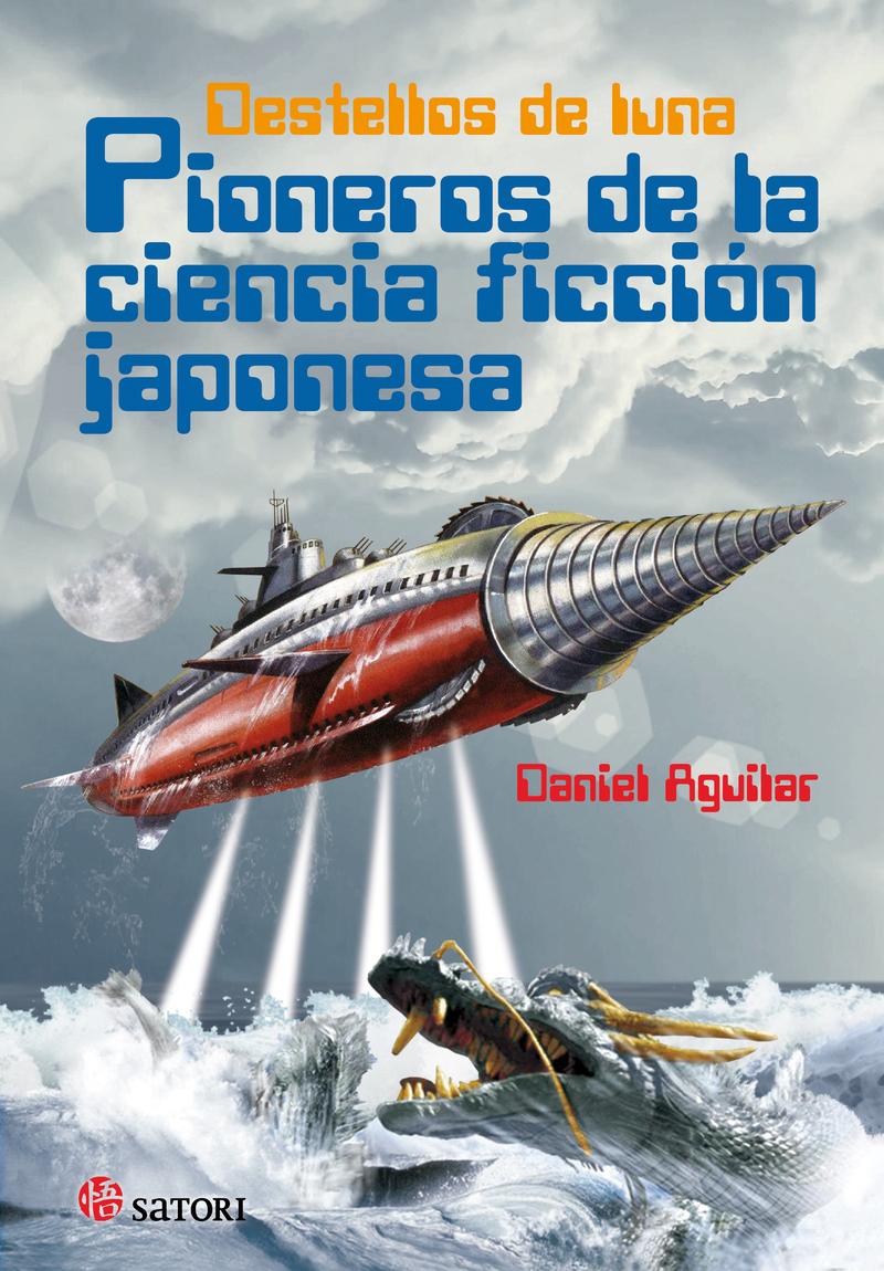 DESTELLOS DE LUNA. PIONEROS DE LA CIENCIA FICCIÓN JAPONESA: portada