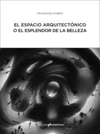 EL ESPACIO ARQUITECTÓNICO O EL ESPLENDOR DE LA BELLEZA: portada