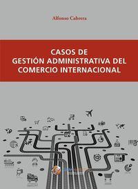 Casos de gestión administrativa del comercio internacional: portada