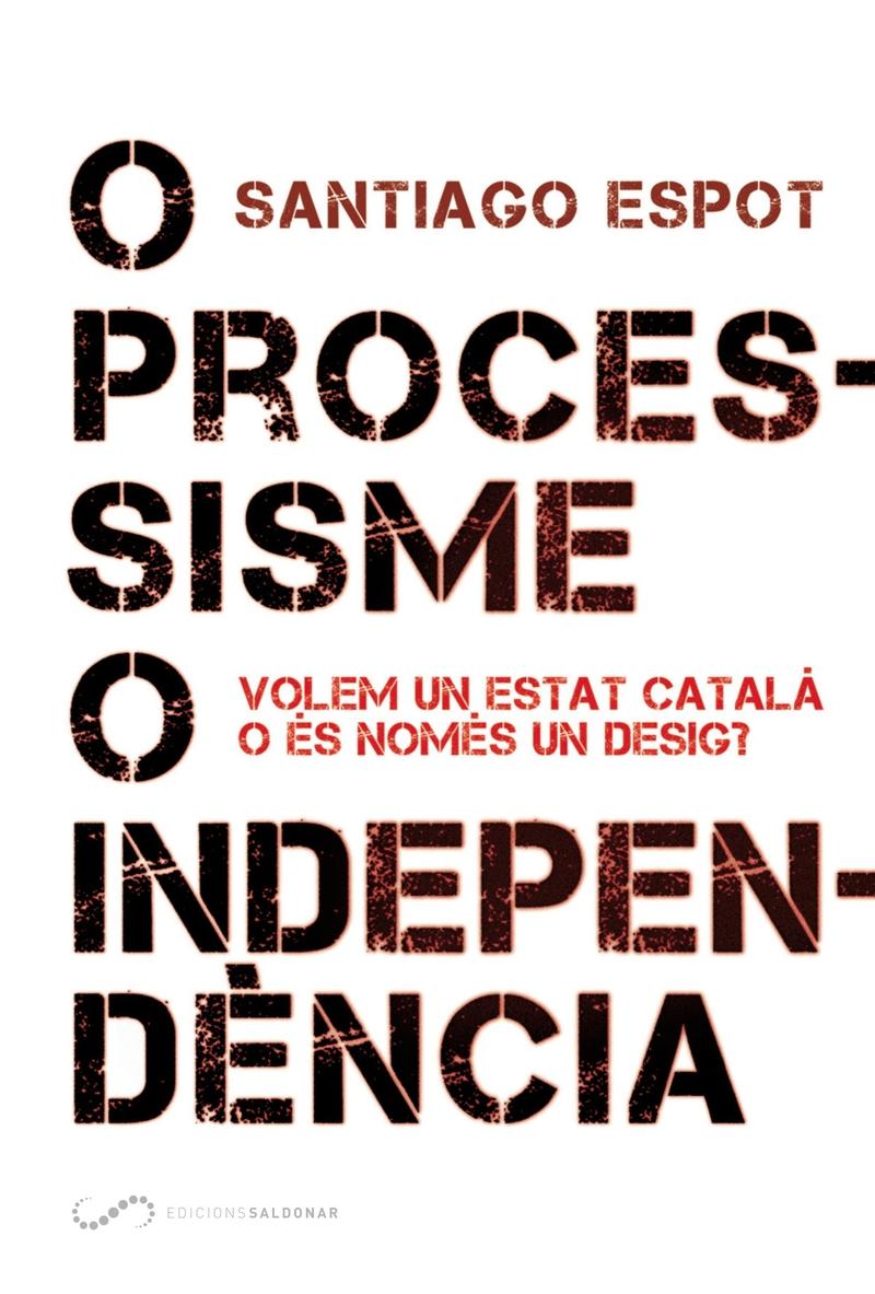 O processisme o independència: portada
