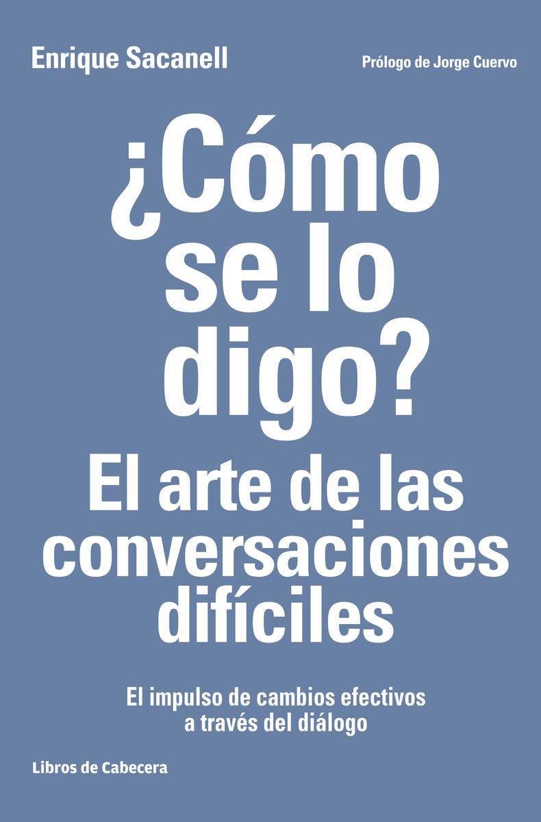 ¿Cómo se lo digo? El arte de las conversaciones difíciles: portada