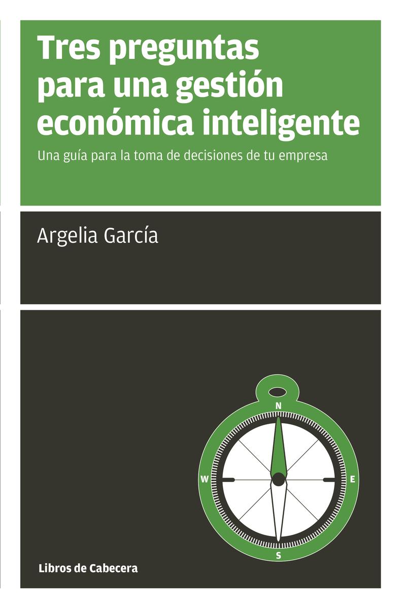 Tres preguntas para una gestión económica inteligente: portada