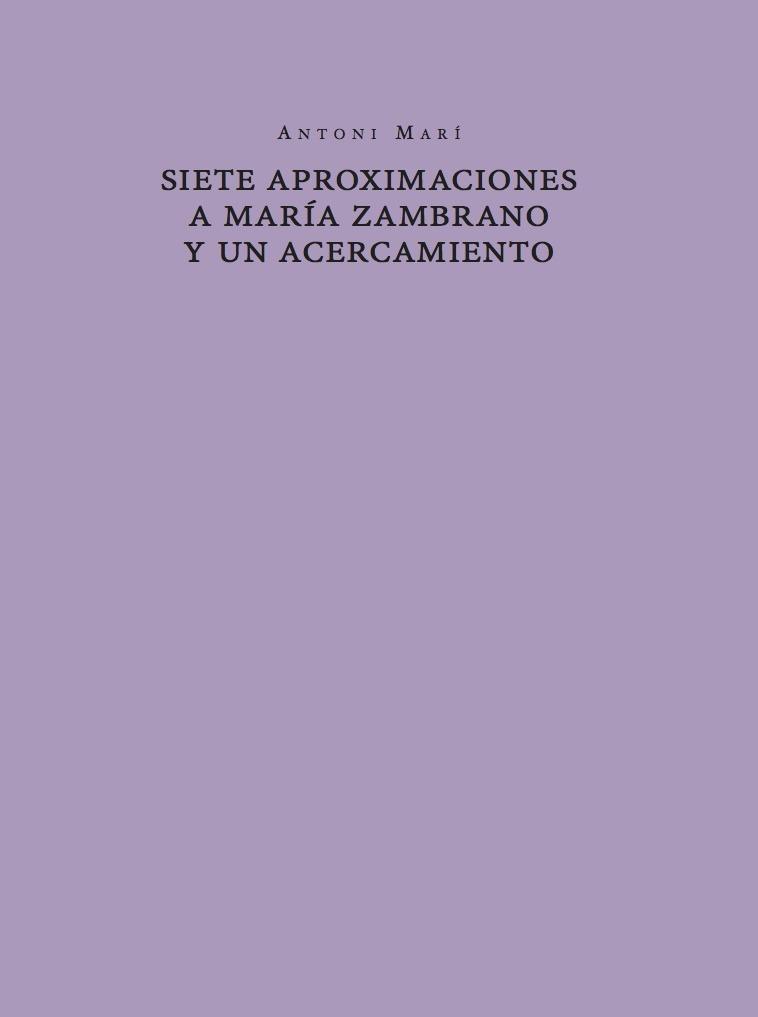SIETE APROXIMACIONES A MARÍA ZAMBRANO Y UN ACERCAMIENTO: portada