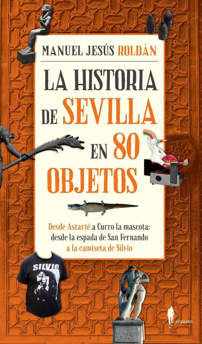La historia de Sevilla en 80 objetos: portada