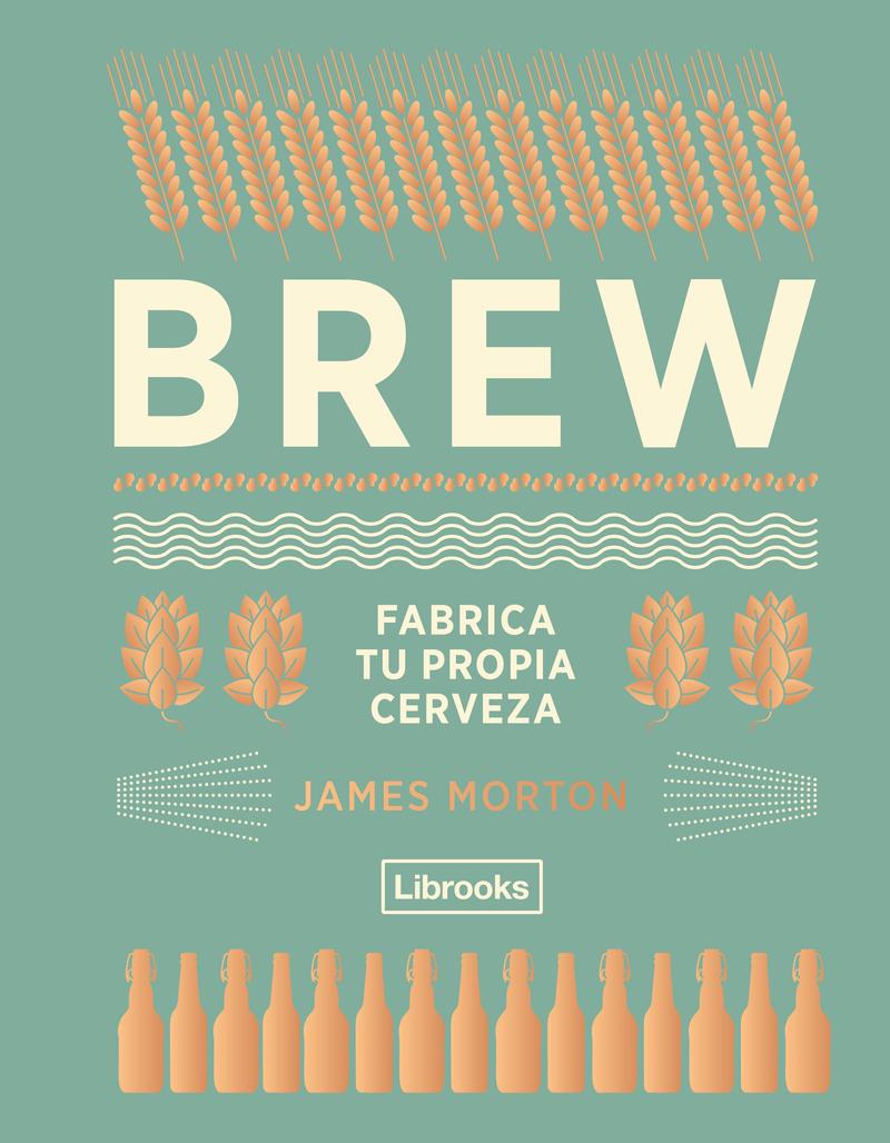 BREW: FABRICA TU PROPIA CERVEZA: portada