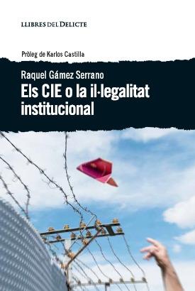 Els CIE o la il·legalitat institucional: portada
