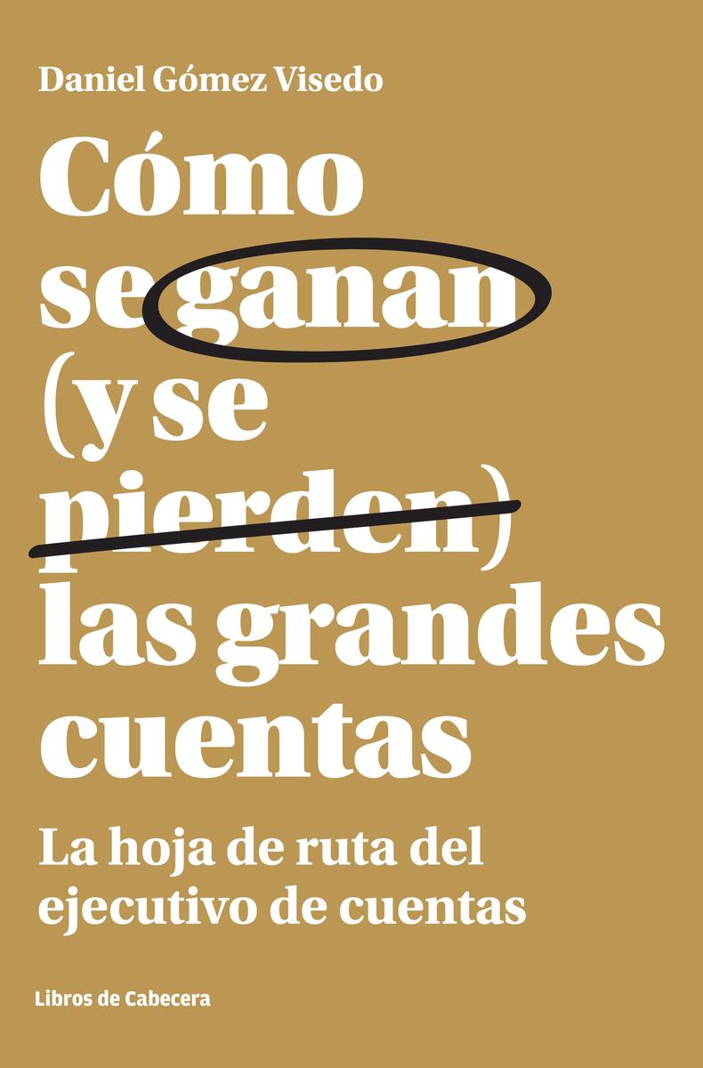 CóMO SE GANAN (Y SE PIERDEN) LAS GRANDES CUENTAS: portada