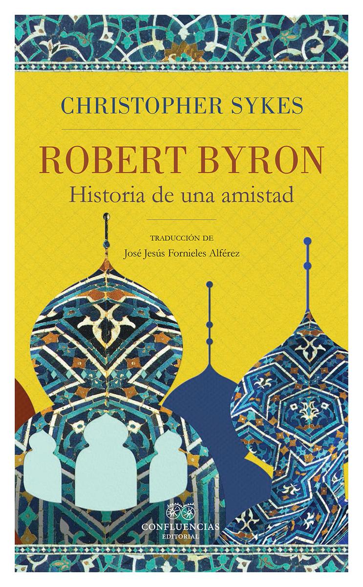 Robert Byron. Historia de una amistad: portada