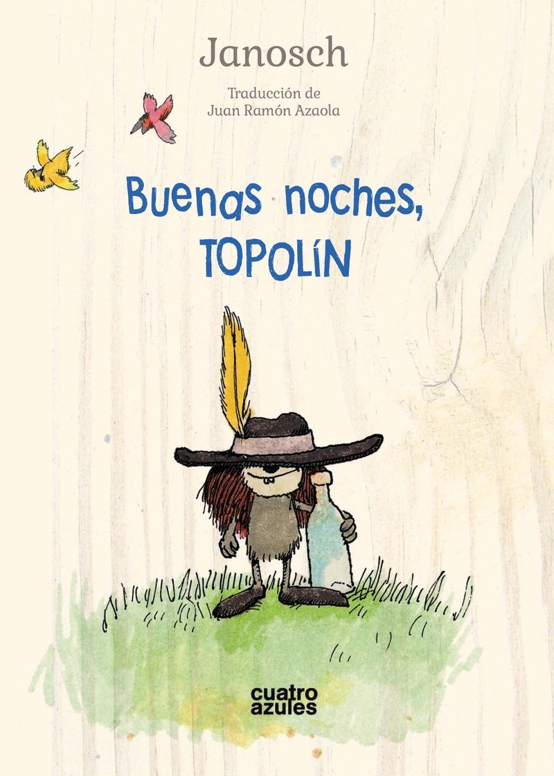 Resultado de imagen de Buenas noches, Topolín. Janosch.