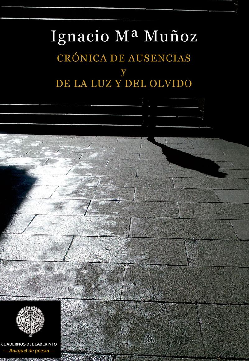 Crónica de ausencias y De la luz y del olvido: portada