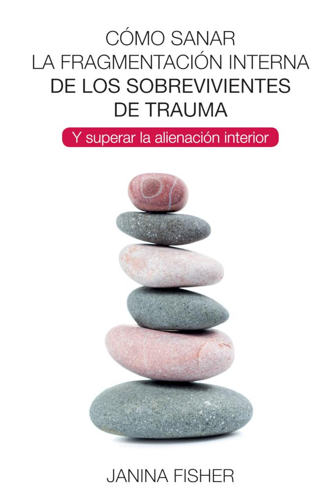 CóMO SANAR LA FRAGMENTACIóN INTERNA DE LOS SOBREVIVIENTES DE: portada