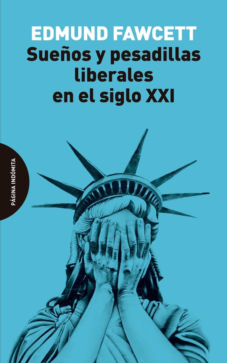 Sueños y pesadillas liberales en el siglo XXI: portada