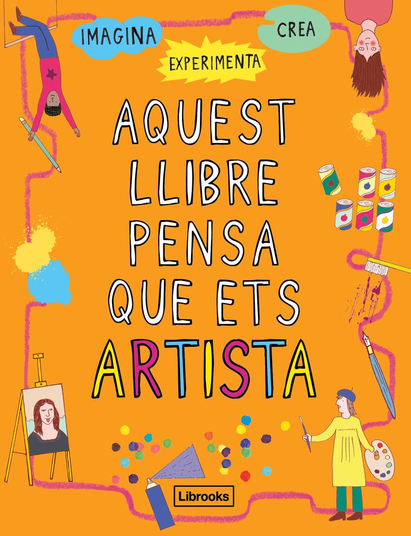 AQUEST LLIBRE PENSA QUE ETS  ARTISTA: portada