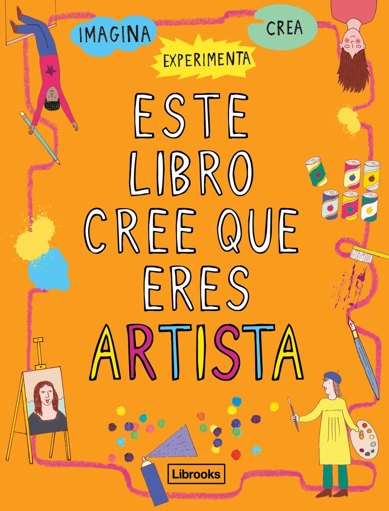 ESTE LIBRO CREE QUE ERES ARTISTA: portada