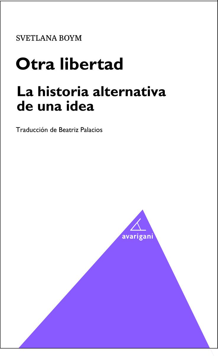 OTRA LIBERTAD. LA HISTORIA ALTERNATIVA DE UNA IDEA: portada