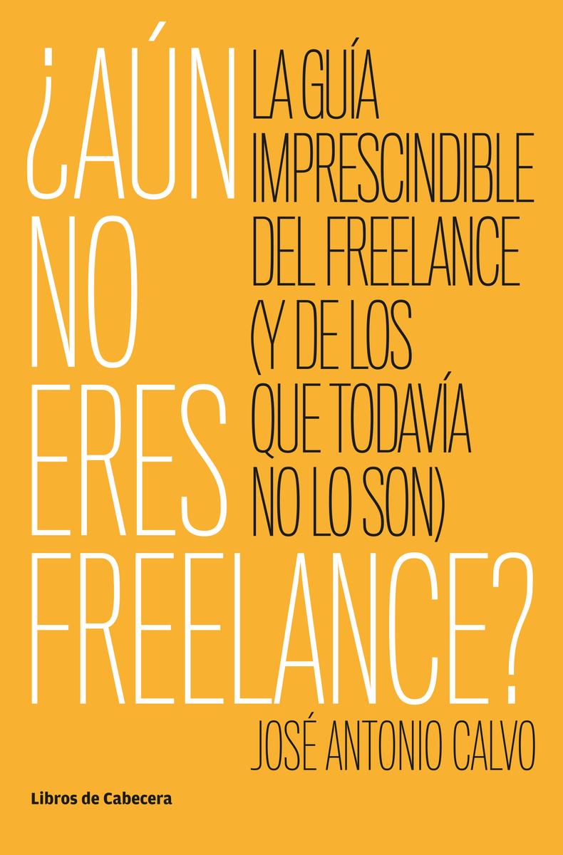 ¿AÚN NO ERES FREELANCE?: portada